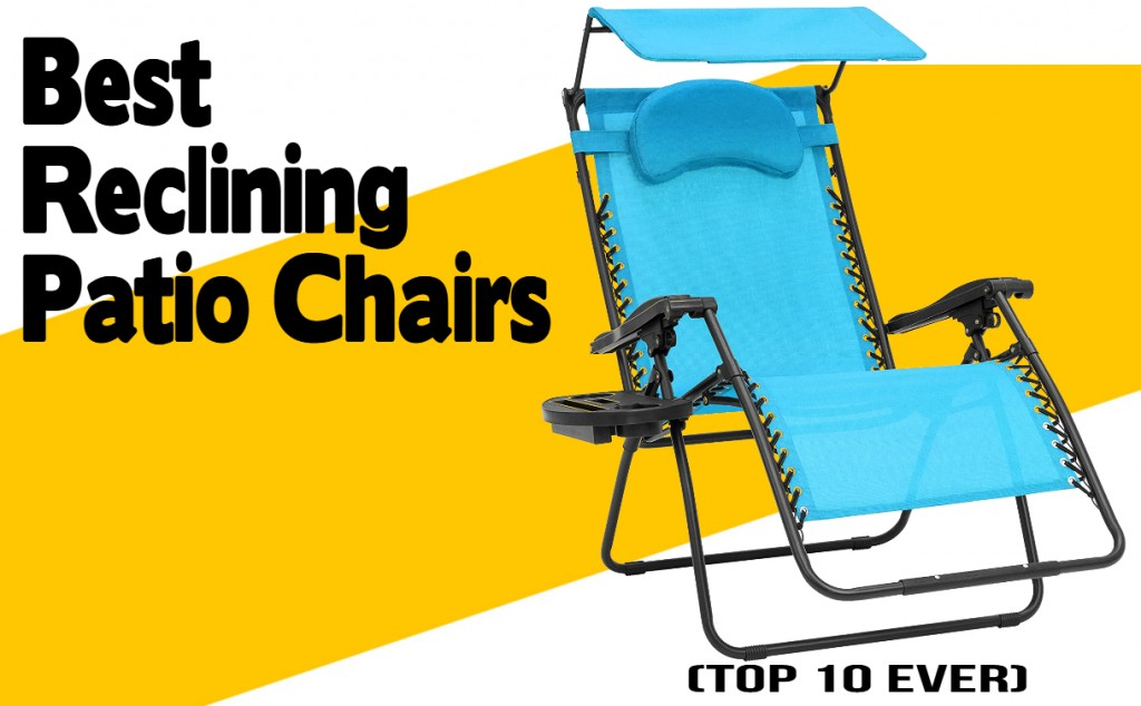 Best Reclining Patio Chairs