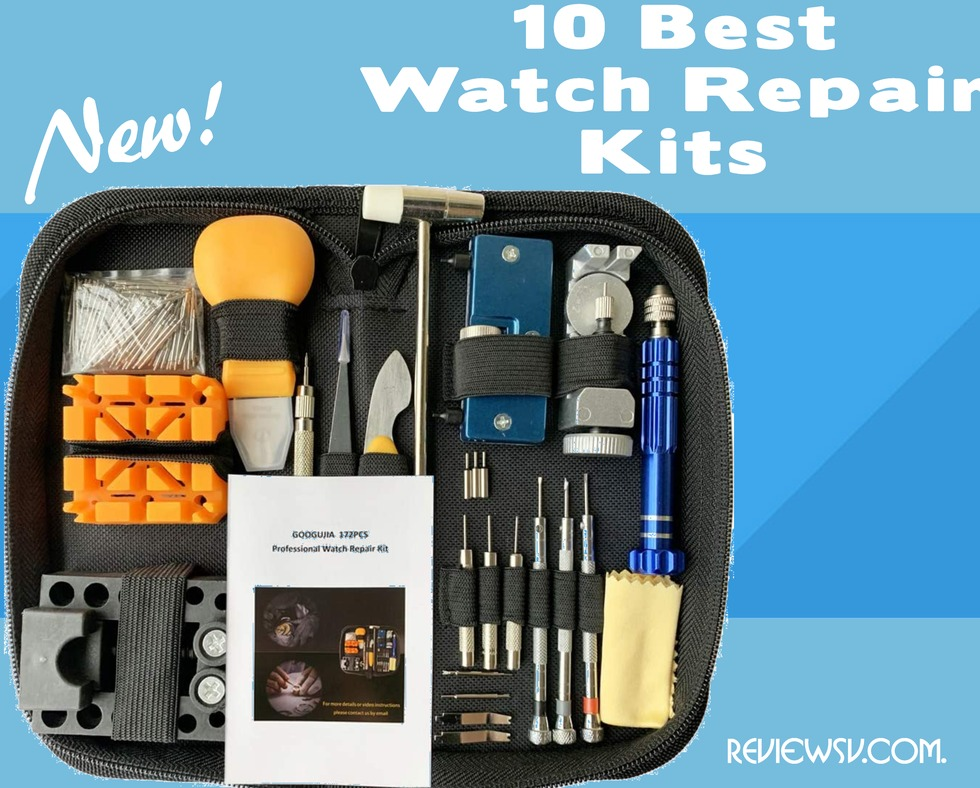 what should you look for when choosing the Best Watch Repair Kits