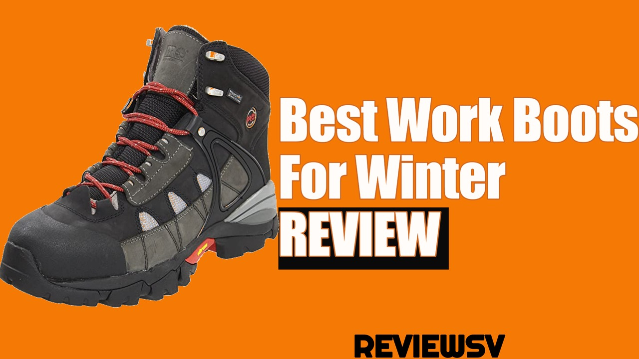 Best Work Boots For Winter